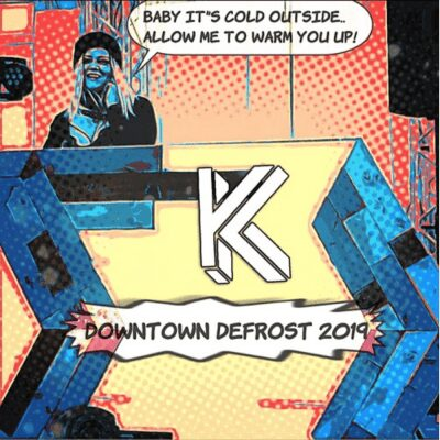 KILONOVA @ The Downtown Defrost Feb 16, 2019 – Baby It's Cold Outside